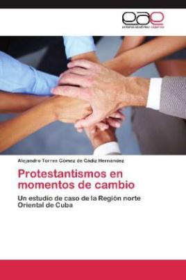 Protestantismos en momentos de cambio