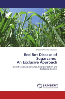 Red Rot Disease of Sugarcane: An Exclusive Approach