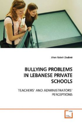 BULLYING PROBLEMS IN LEBANESE PRIVATE SCHOOLS