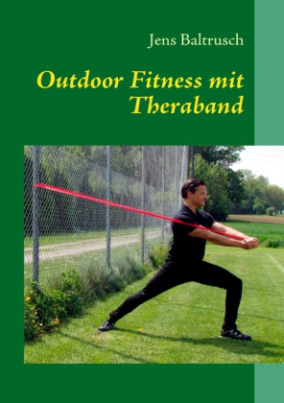 Outdoor Fitness mit Theraband