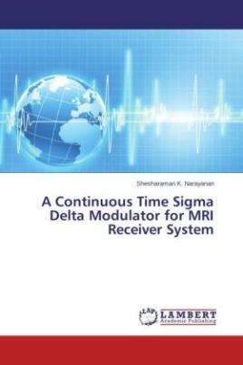 A Continuous Time Sigma Delta Modulator for MRI Receiver System