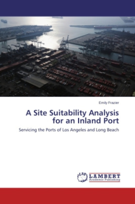 A Site Suitability Analysis for an Inland Port
