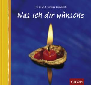 Was ich Dir wünsche. Bd.1