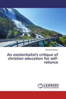 An existentialist's critique of christian education for self-reliance