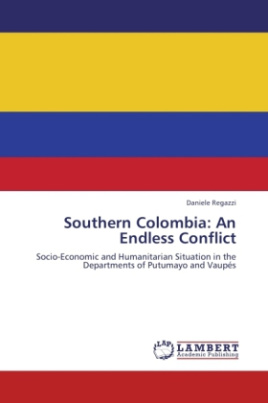 Southern Colombia: An Endless Conflict