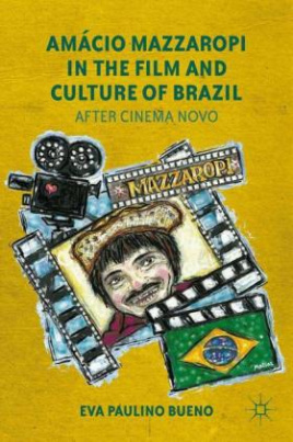 Amácio Mazzaropi in the Film and Culture of Brazil