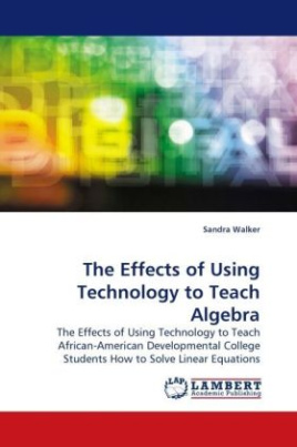 The Effects of Using Technology to Teach Algebra