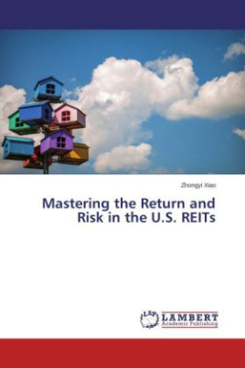 Mastering the Return and Risk in the U.S. REITs