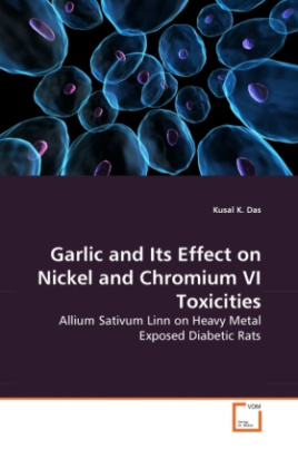 Garlic and Its Effect on Nickel and Chromium VI Toxicities