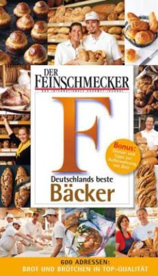 DER FEINSCHMECKER Guide Deutschlands beste Bäcker