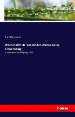 Wochenblatt der Johanniter,Ordens,Balley Brandenburg