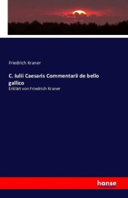 C. Iulii Caesaris Commentarii de bello gallico