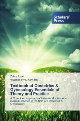 Textbook of Obstetrics & Gynecology Essentials of Theory and Practice