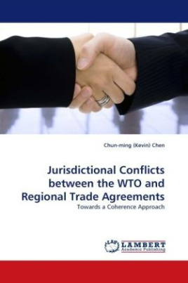 Jurisdictional Conflicts between the WTO and Regional Trade Agreements