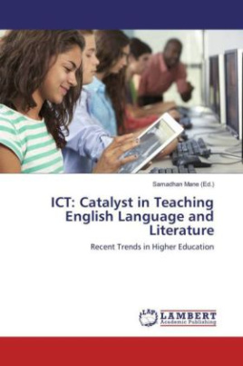 ICT: Catalyst in Teaching English Language and Literature
