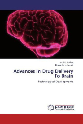 Advances In Drug Delivery To Brain