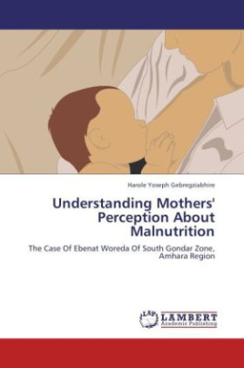 Understanding Mothers' Perception About Malnutrition