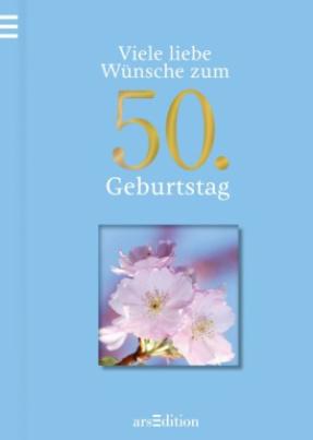 Viele liebe Wünsche zum 50. Geburtstag