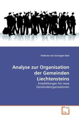 Analyse zur Organisation der Gemeinden Liechtensteins