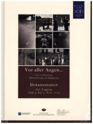 Vor aller Augen... Tod in öffentlicher Wahrnehmung und Begegnung, m. DVD