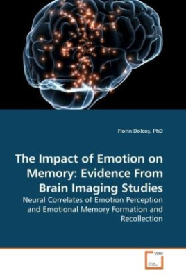 The Impact of Emotion on Memory: Evidence From Brain Imaging Studies