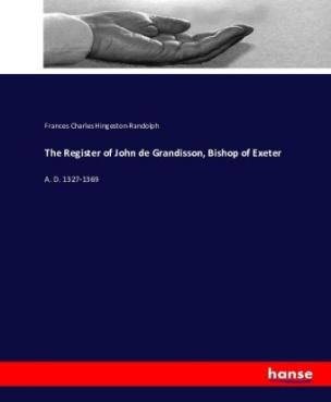 The Register of John de Grandisson, Bishop of Exeter