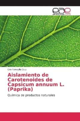 Aislamiento de Carotenoides de Capsicum annuum L. (Paprika)