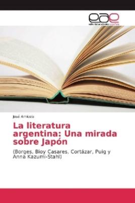 La literatura argentina: Una mirada sobre Japón