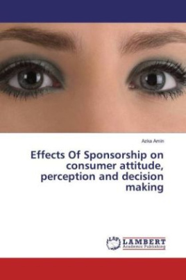 Effects Of Sponsorship on consumer attitude, perception and decision making