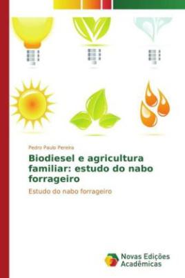 Biodiesel e agricultura familiar: estudo do nabo forrageiro