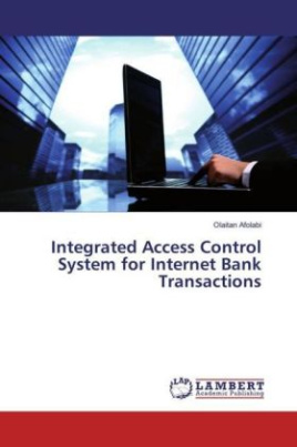 Integrated Access Control System for Internet Bank Transactions