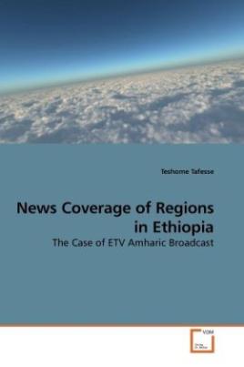 News Coverage of Regions in Ethiopia