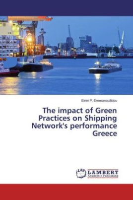 The impact of Green Practices on Shipping Network's performance Greece