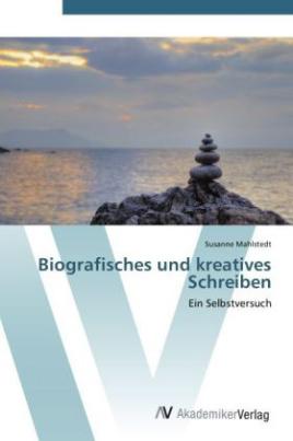 Biografisches und kreatives Schreiben