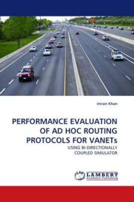 PERFORMANCE EVALUATION OF AD HOC ROUTING PROTOCOLS FOR VANETs