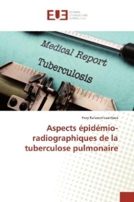 Aspects épidémio-radiographiques de la tuberculose pulmonaire