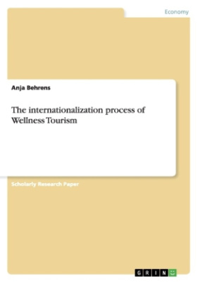 The internationalization process of Wellness Tourism