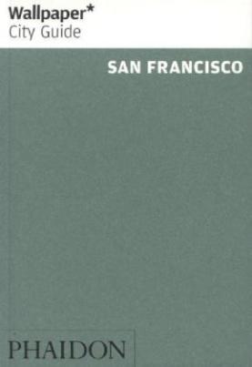 Wallpaper City Guide San Francisco, English edition