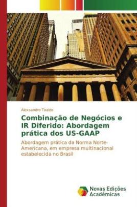 Combinação de Negócios e IR Diferido: Abordagem prática dos US-GAAP