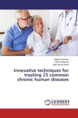 Innovative techniques for treating 25 common chronic human diseases