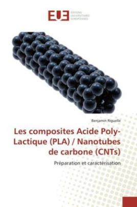 Les composites Acide Poly-Lactique (PLA) / Nanotubes de carbone (CNTs)