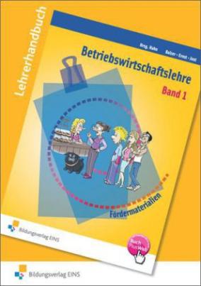 Betriebswirtschaftslehre, Lehrerhandbuch. Bd.1