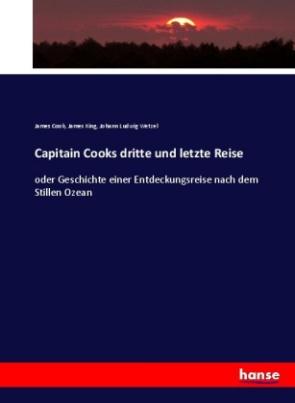 Capitain Cooks dritte und letzte Reise