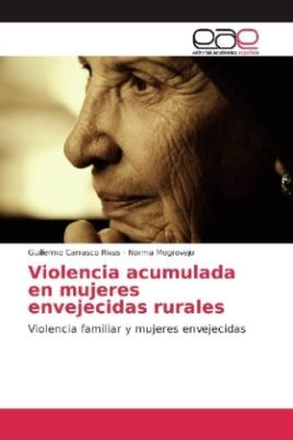 Violencia acumulada en mujeres envejecidas rurales