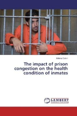 The impact of prison congestion on the health condition of inmates