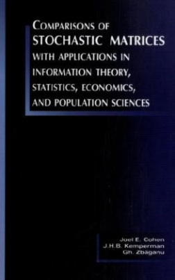 Comparisons of Stochastic Matrices with Applications in Information Theory, Statistics, Economics and Population