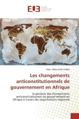 Les changements anticonstitutionnels de gouvernement en Afrique