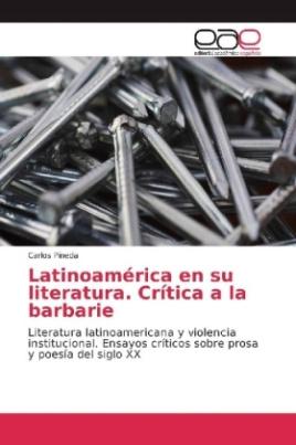 Latinoamérica en su literatura. Crítica a la barbarie