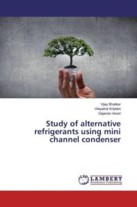 Study of alternative refrigerants using mini channel condenser