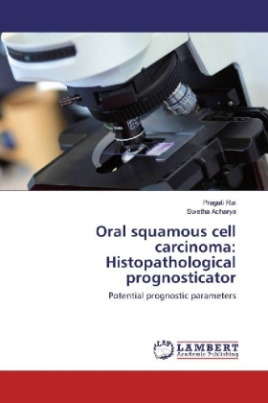 Oral squamous cell carcinoma: Histopathological prognosticator
